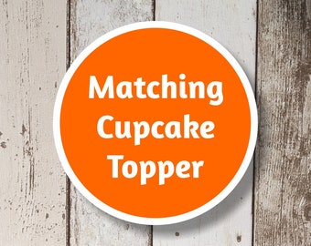 Cupcake Topper Add On - Get a matching Cupcake Topper for your Instant Invitation template