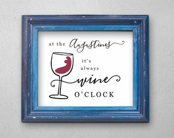 Personalized Its Always Wine o'clock Sign, Printable Template, Wine Tasting, Funny Wine Theme Party Bar Decor Wall Art Instant Download Gift