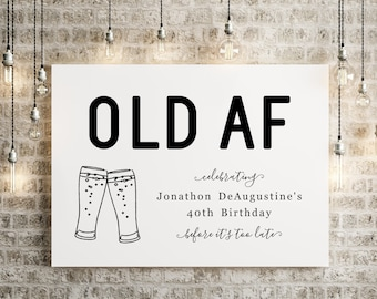Funny Adult Birthday Party Welcome Sign Printable Template - Old AF Decoration Poster 30th 40th 50th Man Woman Instant Download Digital File