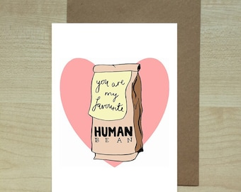 You're My Favourite Human Bean love Valentines greeting card