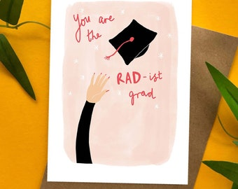 You are the Rad-ist Grad Graduation card
