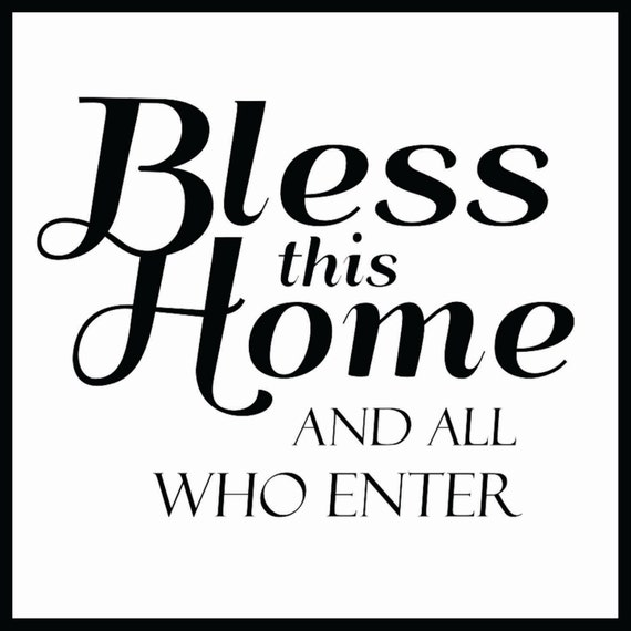 nspirational wall quotes bless this home and all who enter