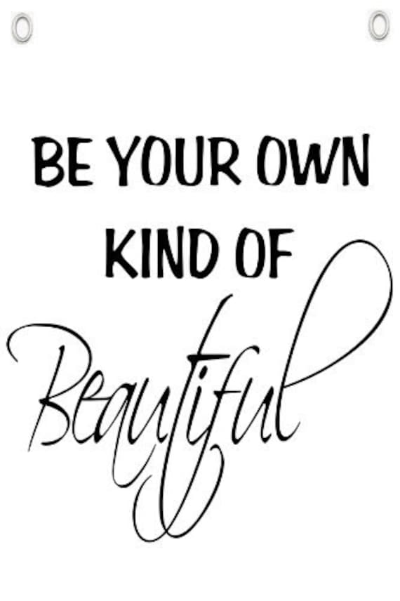 Be Your Own Kind Of Beautiful Wall Quotes Canvas Banner Etsy