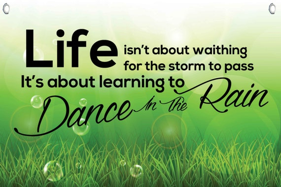 Dance In The Rain Motivational Quotes Wall Canvas Banner 18 X 12