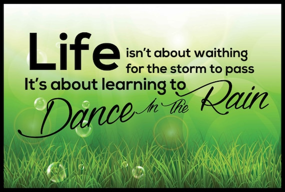 Dance In The Rain Motivational Quote On Ultra Board With Black Edging 12 X18