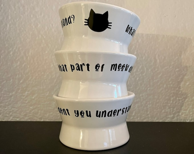 Food Bowl- What Part of Meow Don't You Understand