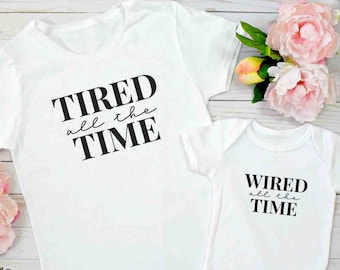 Mommy and Me Matching Shirts - Tired All The Time / Wired All The Time - Mom / Mum Shirt  Baby Onesie® / Toddler Shirt - Perfect Mom Gift