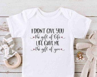 Surrogate / Adoption Pregnancy Announcement Onesie® - I Didn't Give You The Gift Of Life, Life Gave Me The Gift Of You - Adopted Onesie®