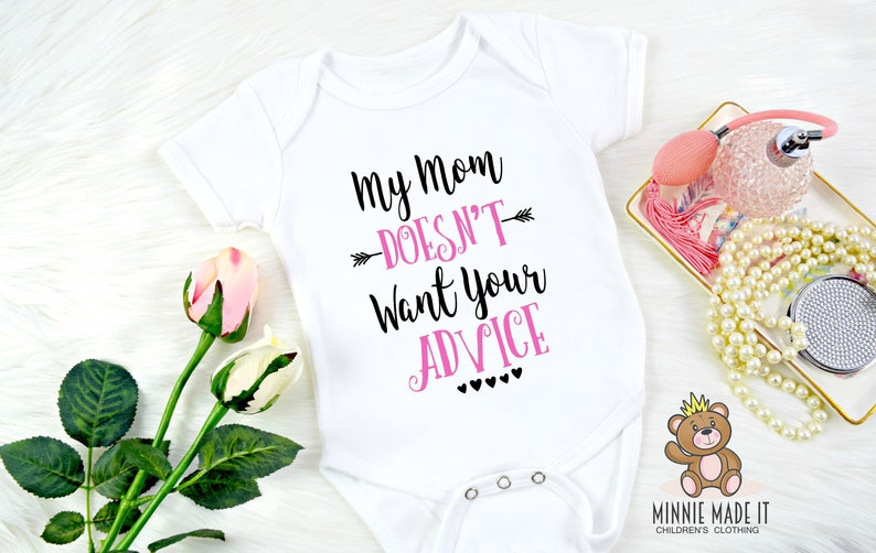 ffbcb74e32fe My Mom Doesn t Want Your Advice Baby Girl Gerber Onesie®