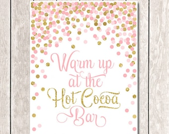 Warm Up At The Hot Cocoa Bar Sign Pink And Gold Party Decorations Hot Chocolate Bar Sign Bridal Shower Decor Gold Confetti Birthday Party