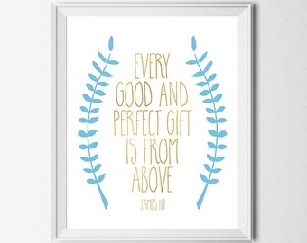 Every Good And Perfect Gift Is From Above James 1:17 Bible Verse Print Blue And Gold Bible Verse Printable Wall Art Baby Boy Nursery Decor
