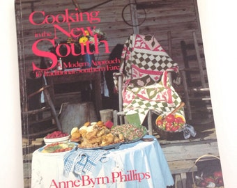 1984 Cooking in the New South Cookbook Anne Byrn Phillips