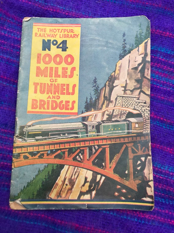 The hotspur Railway Library no4. 1000 miles of timmels and bridges