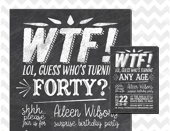 40th Birthday Party Invitation, Who's turning 40, WTF turning 40