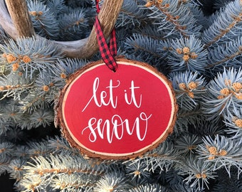 Wood Slice Christmas Ornament, Let It Snow Wooden Slice Ornament, Handmade Ponderosa Pine Christmas Ornament, Let It Snow Christmas Ornament