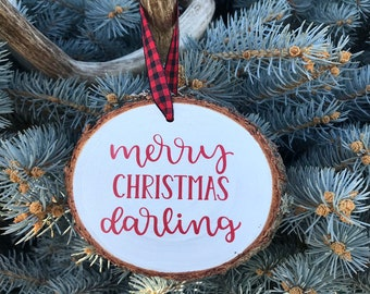Wood Slice Christmas Ornament, Hand Crafted Wooden Slice Ornament, Rustic Christmas Ornament, Merry Christmas Darling Wooden Ornament