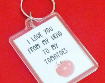 1a29a756e1460 I Love You From my Head Tomatoes Keyring Gift