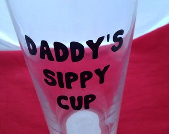 Daddys Sippy Cup, Dads Pint Glass, Fun Father Gift, Alcohol Gif For Dad, Fathers Day Gift, Keepsake Barware For Him, Dad Glass, Fun Dad Gift