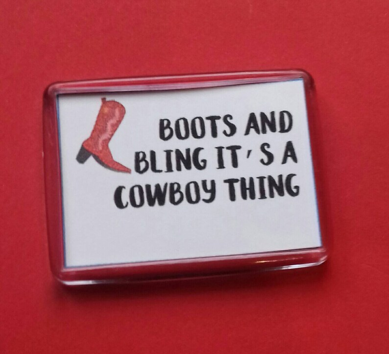 Boots And Bling It's a Cowboy Thing Fridge Magnet image 0