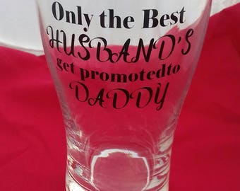 Only The Best Husbands get Promoted To Daddy Pint Pot, Vinyl Gifts For Him, New Dad Gift, First Father's Day Gift, Daddy Gifts, New Baby