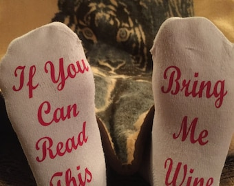 Drinking Socks- If you can read this bring me wine socks - ladies gag gifts