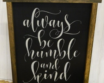 Always Be Humble--and kind sign