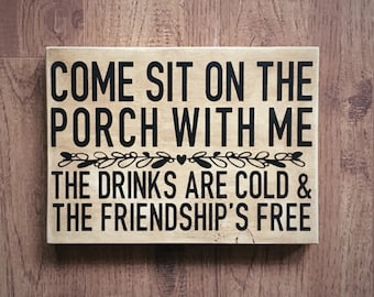 Come Sit On The Porch With Me Painted Wood Sign, Porch Sign, Farmhouse Wall Decor, Cottage Decor, Shabby Chic Porch Sign, Friendship Quote