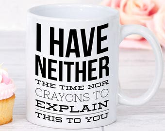 Sarcastic Coffee Mug, Sarcastic Mug, Sarcastic Gift, Gift for Sarcastic Friend, Sarcastic Quote, Office Gift, Funny quote Mug, Gift for Boss