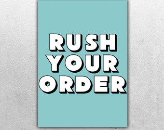 RUSH ORDER  -  Stanley print house - Need it fast? Rush Your Order