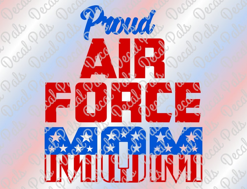 Proud Air Force Mom | #DP292 | SVG | PNG | Military Mom | Heat Transfer  Vinyl