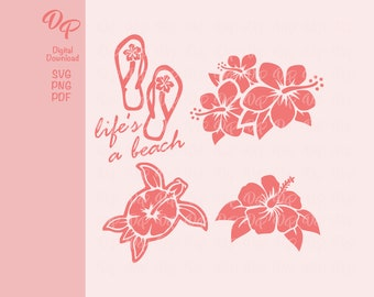 Life's a Beach 2 SVG   DP203   PNG   Tropical   Hibiscus   Summer   Vacation   Digital Download