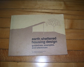Earth Sheltered Housing Design; guidelines, examples, and references 1979 Vintage