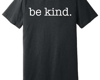 Be Kind. Motivational Shirts, Inspirational Shirts, Kindness Grateful Shirts, Love Shirts, Positive Quotes, Kindness Week
