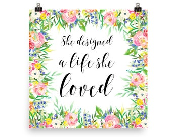 She Designed A Life She Loved Print - Wall Art - Quote Print - Motivational Poster - Inspirational Print - Typography Print - Art Quote