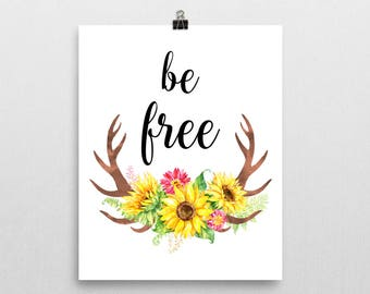 Be Free Print - Art Print - Quote Print - Typography Print - Wall Art - Home Decor - Motivational Poster - Inspirational Print - Office