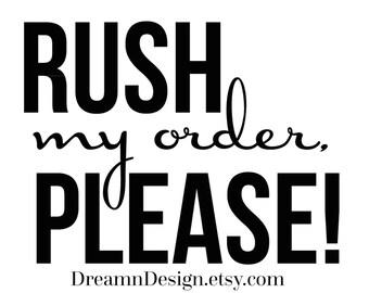 Upgrade: Rush My Order
