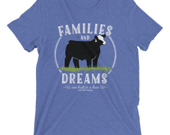Families & Dreams are Built in a Barn Cattle/Steer/Heifer T-Shirt