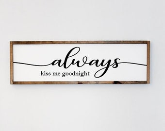 Large Wood Sign • Always Kiss Me Goodnight • Free Shipping • Home Decor • Bedroom Decor • Farmhouse Style • Many Sizes to Choose From!