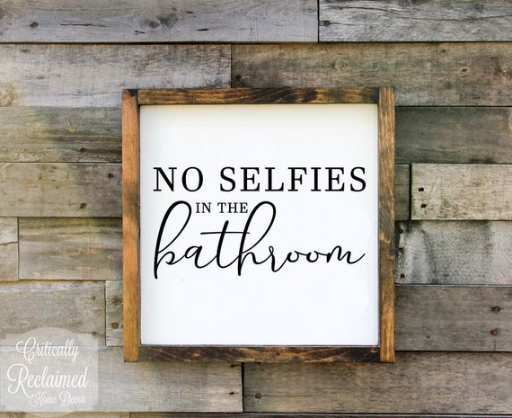 humor farmhouse style no selfies in the bathroom rustic wood bathroom sign