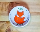 For Fox Sake Bowl, Fox Soy Sauce Bowl, Funny Ring Dish, Fox Pun, Animal Pun, Funny Animal Bowl, Cute Little Bowl,