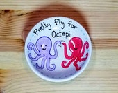 Pretty Fly for Octopi Bowl, Funny Octopus Bowl, Octopus Tea Bag Rest, Octopus Spoon Rest, Octopus Soy Sauce Bowl, Octopus Ring Holder