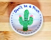 Don't Be Prick Bowl, Cactus Bowl, Cactus Soy Sauce Bowl, Cacti Ring Holder, Funny Cactus, Cactus Pun, Cactus Spoon Rest, Cactus Tea Bag Rest