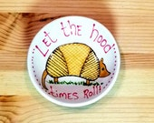 Let the Hood Times Roll, Funny Armadillo, Armadillo Soy Sauce Bowl, Armadillo Tea Bag Holder, Armadillo Spoon Rest, Armadillo Ring Holder