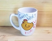 Guess What? Chicken Butt Mug, Funny Chicken Coffee Mug, 12 oz. Ceramic Coffee Mug, Cute Animal Mug
