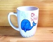 Oh Whale Mug, Funny Animal Pun Coffee Mug, 12 oz. Coffee Mug, Whale Ceramic Mug
