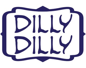 Dilly Dilly (Hand Scribed Font) - Bud Light Inspired - Vinyl Decal Sticker