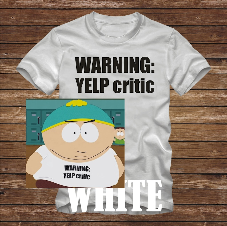 9d3774fd058 SALE WARNING  YELP critic T-Shirt Cartman South Park tv