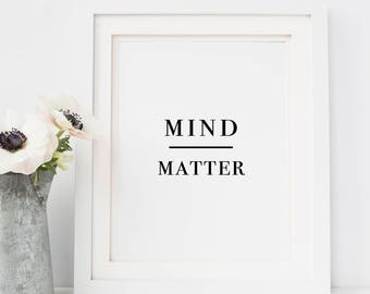Mind Over Matter Print — Black And White Print Quote Printable Wall Art Poster Minimalist Poster Print Digital Wall Art INSTANT DOWNLOAD