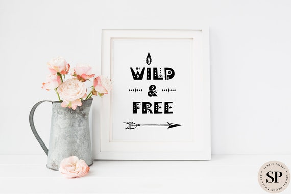 1a454b9a72 Wild And Free Print Boho Print Kids Room Print Quote Art