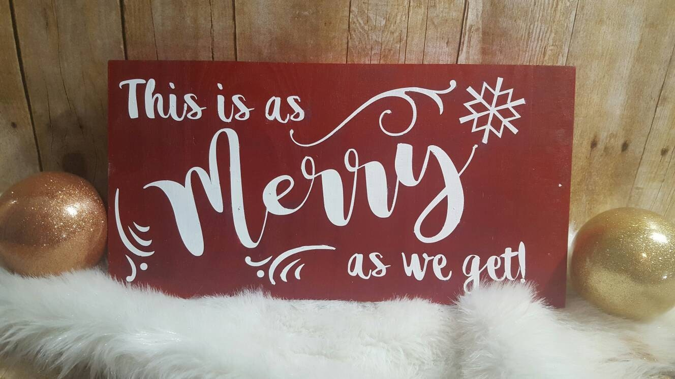 Christmas Sign Merry Christmas This Is As Merry As We Get Etsy